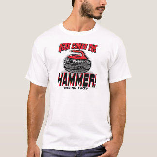 Here Comes the Hammer Curling Gear T-Shirt