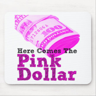 Here Comes The Pink Dollar Mouse Pad