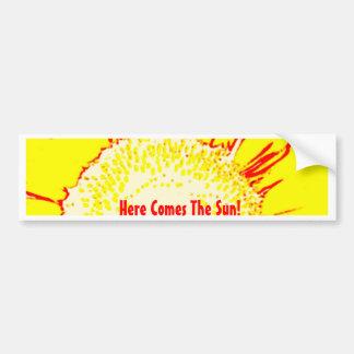Here Comes The Sun! Bumper Sticker