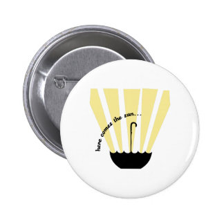 Here Comes The Sun Pinback Buttons