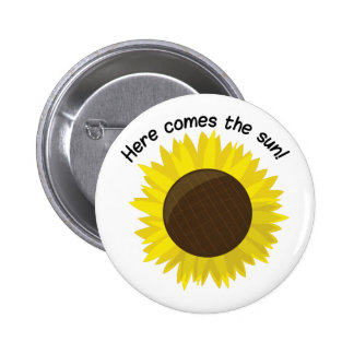 Here Comes The Sun! Pinback Buttons