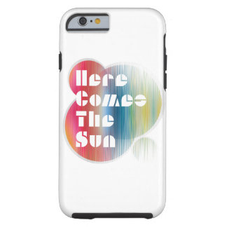 Here Comes The Sun iPhone 6 Case