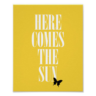 Here Comes The Sun Posters