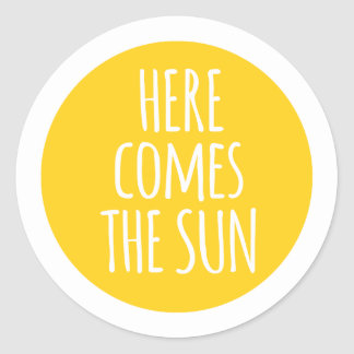 here comes the sun, word art, t-shirt design classic round sticker