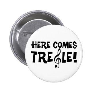 Here Comes Treble! 2 Inch Round Button