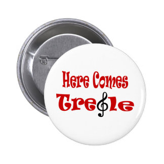 Here Comes Treble Pinback Buttons