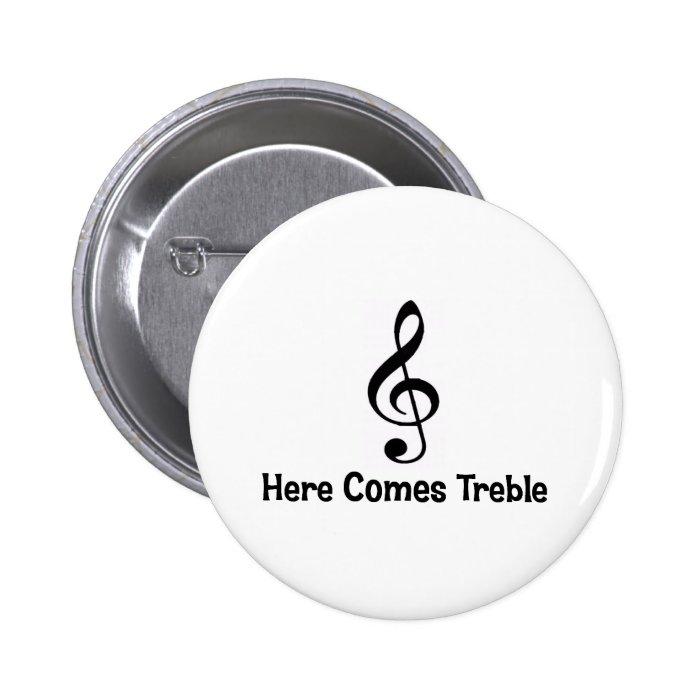 Here Comes Treble. Button