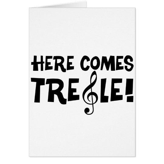 Here Comes Treble! Card