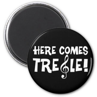 Here Comes Treble! Magnet