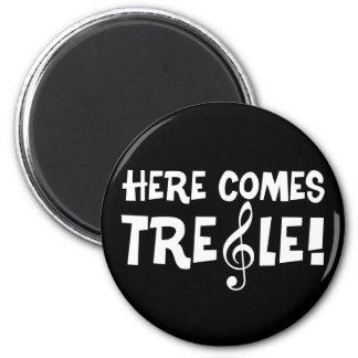 Here Comes Treble! Magnet