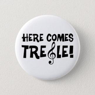 Here Comes Treble! Pinback Button