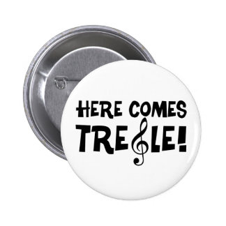 Here Comes Treble! Pinback Button