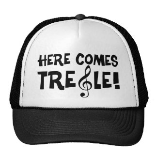 Here Comes Treble! Trucker Hat