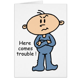 Here Comes Trouble Baby (BLUE) Card