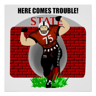 Here Comes Trouble Football Poster