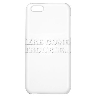 Here Comes Trouble iPhone 5C Case