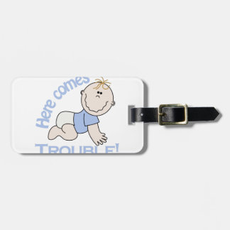 Here Comes Trouble! Luggage Tag