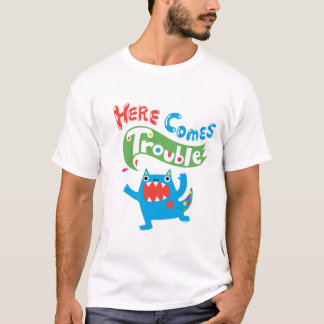 Here Comes Trouble monster primary t shirt