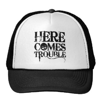 Here Comes Trouble Shirt Trucker Hat
