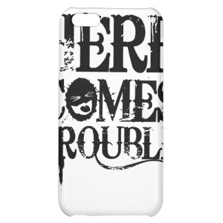 Here Comes Trouble Shirt iPhone 5C Case