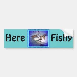 Here Fishy, Fishy... Bumper Stickers