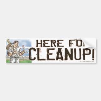 Here For Cleanup! Bumpersticker Bumper Sticker