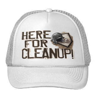 Here For Cleanup! Hat