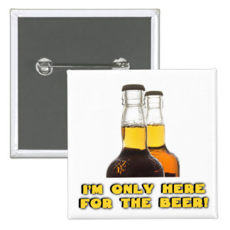 Here for the BEER! 2 Inch Square Button