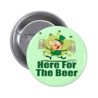 Here For The Beer Leprechaun Pinback Buttons