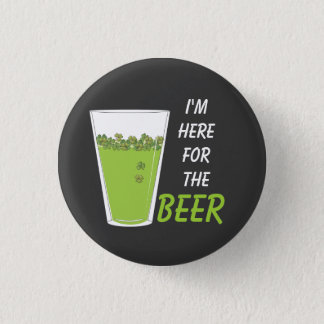 Here for the Beer, Pint o' Shamrocks Pinback Button