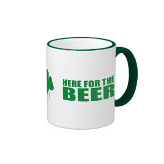 HERE FOR THE BEER RINGER COFFEE MUG