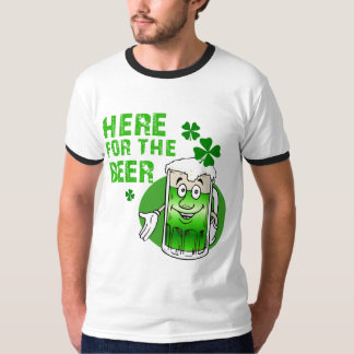 Here For The Beer T-Shirt