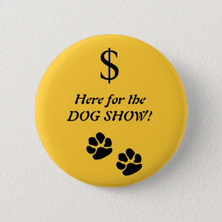 Here for the DOG SHOW! Button
