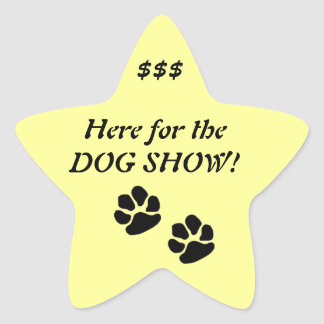 Here for the DOG SHOW! Star Sticker