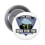 Here for the Storm 2 Inch Round Button