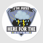 Here for the Storm Classic Round Sticker