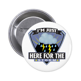 Here for the Storm Pinback Button