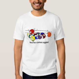 Here He Comes  shirts