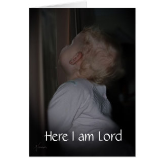 Here I am Lord, Get Well Card