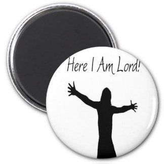 Here I Am Lord 2 Inch Round Magnet
