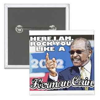 Here I am. Rock you like a Herman Cain tshirt 2 Inch Square Button