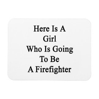Here Is A Girl Who Is Going To Be A Firefighter Rectangular Photo Magnet