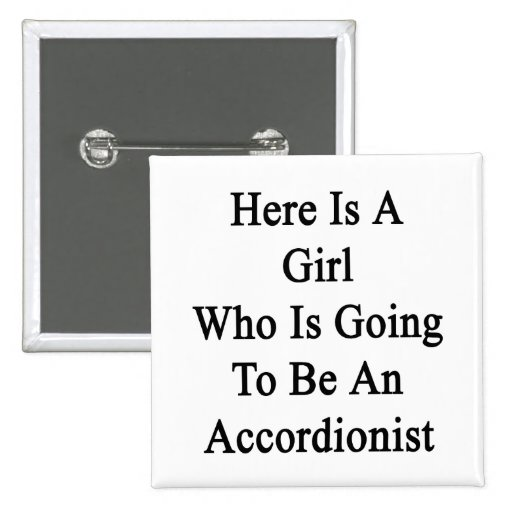 Here Is A Girl Who Is Going To Be An Accordionist. 2 Inch Square Button