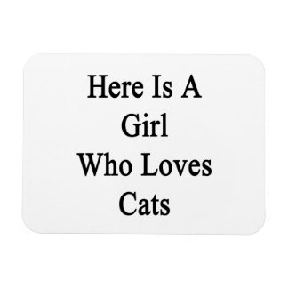 Here Is A Girl Who Loves Cats Rectangular Photo Magnet
