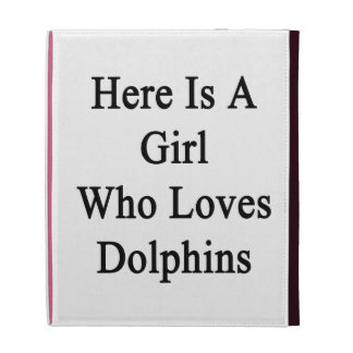 Here Is A Girl Who Loves Dolphins iPad Folio Case