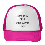 Here Is A Girl Who Loves Fish Trucker Hat
