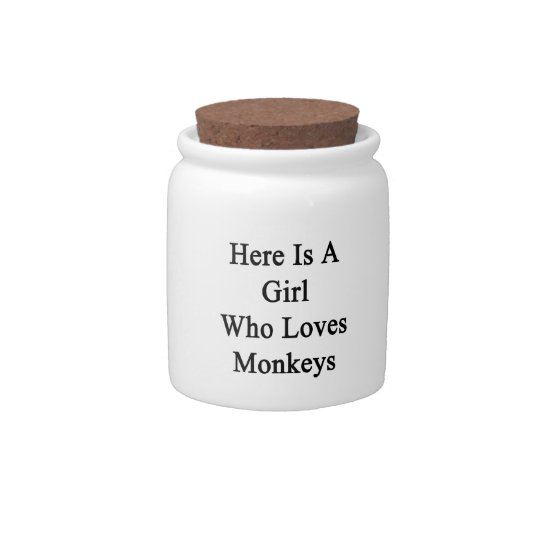Here Is A Girl Who Loves Monkeys Candy Jars