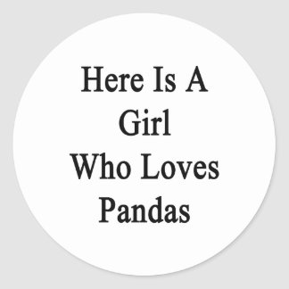 Here Is A Girl Who Loves Pandas Classic Round Sticker