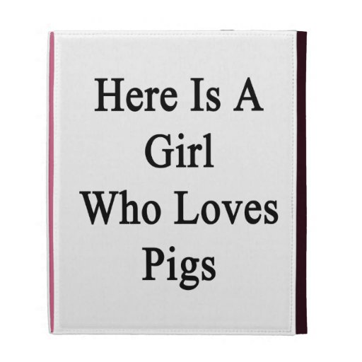 Here Is A Girl Who Loves Pigs iPad Folio Cover