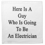 Here Is A Guy Who Is Going To Be An Electrician Cloth Napkin